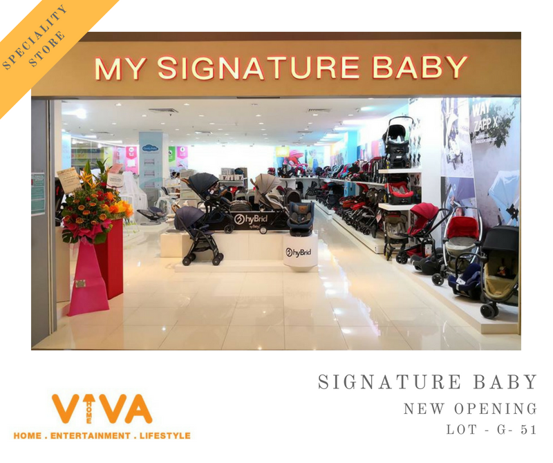 Viva Home Comfort >> New Opening Signature Baby Viva Home Entertainment Lifestyle